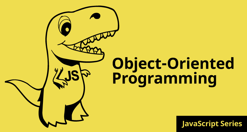 How to REALLY Learn JavaScript Series: Part 6 Object-Oriented Programming