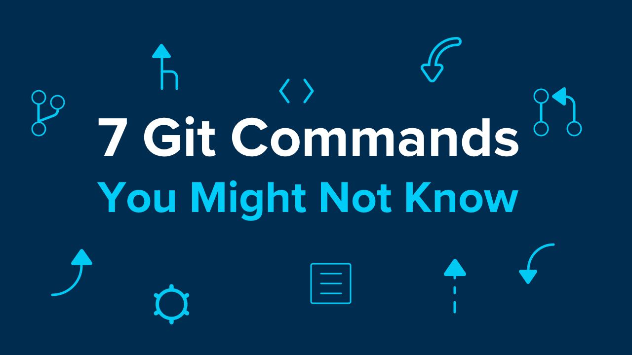 7 Git Commands You Might Not Know