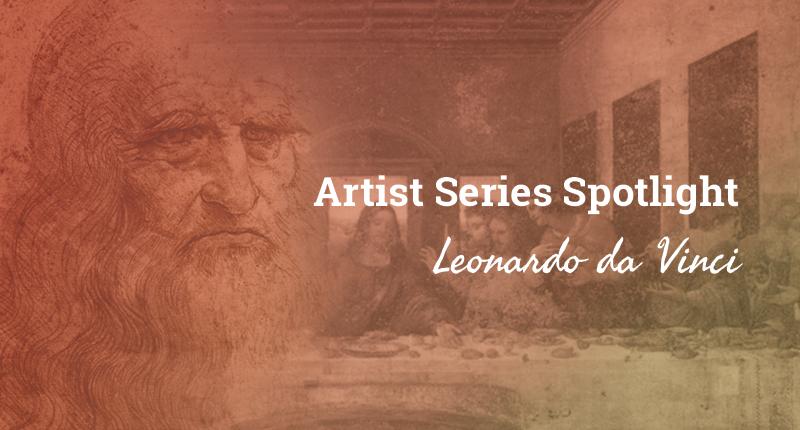 Artist Spotlight Series: Leonardo da Vinci