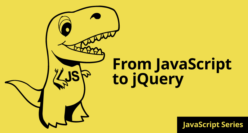 How to REALLY Learn JavaScript Series: Part 7 From JavaScript to jQuery