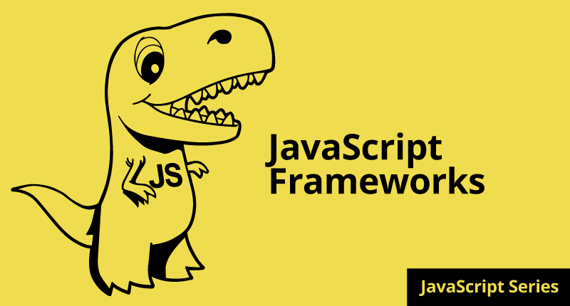 How to REALLY Learn JavaScript Series: Part 9 JavaScript Frameworks