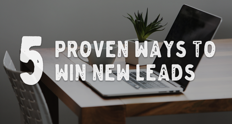 5 proven ways to win new leads