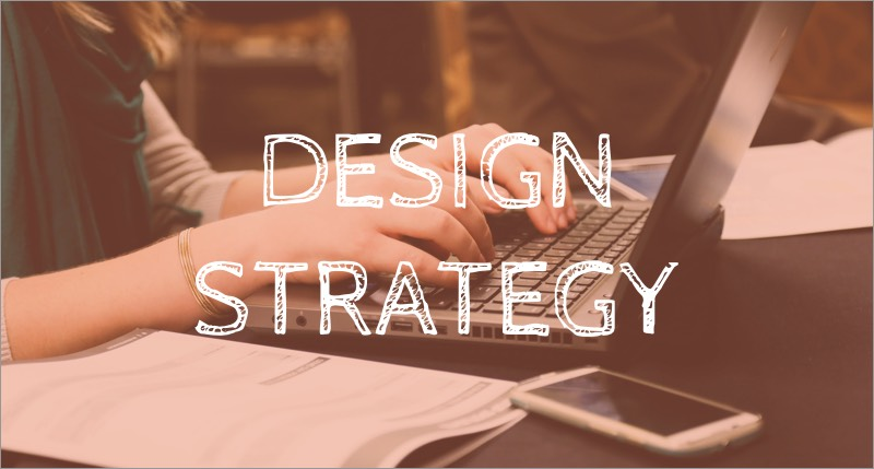 Learning User Experience Design Series: Design Strategy